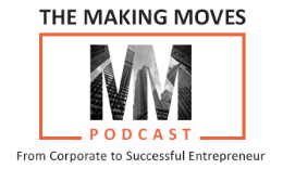 Laura Fredricks on The Making Moves Podcast